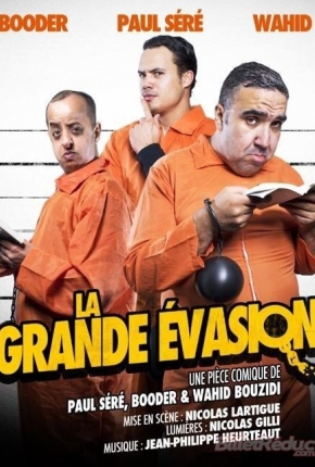 La grande évasion  avec Booder, Wahid Bouzidi et Paul Seré